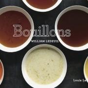 Bouillons by William Ledeuil – » Quand le bouillon devient poésie «