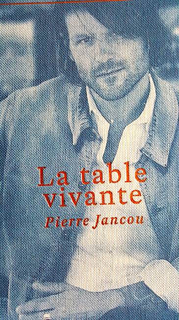 Pierre Jancou La table Vivante