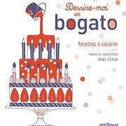 » Dessine moi un Bogato » de Anaïs Olmer – Le bonheur de mettre en couleur la pâtisserie … pour les enfants gourmands !