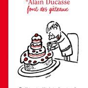 Le Petit Nicolas & Alain Ducasse font des gâteaux …