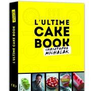 L'ultime Cake Book par Christophe Michalak … vous saurez tout sur le cake même celui » qui se prend pour une tarte, celui qui se voit en fraisier… «
