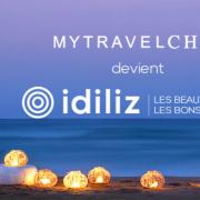 Mytravelchic devient Idiliz – L'univers du voyage est en ébullition