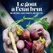 Le Goût à l'État Brut- Philippe Mille – le livre de recette d'un surdoué de la cuisine