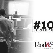 Le OFF #100 – Le OFF du OFF de Food&Sens