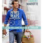 Petits plats en équilibre – Laurent Mariotte chante la cuisine en quatre saisons.