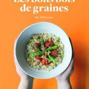 Les bons bols de graines – Nik Williamson – Un livre furieusement tendance, prenez-en de la graine.