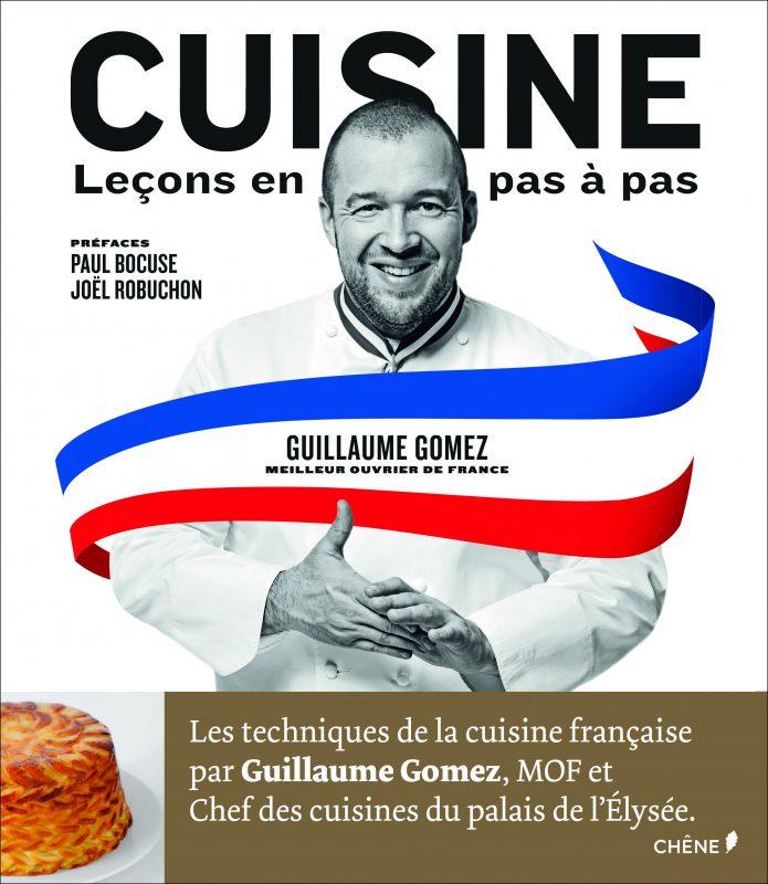Tout nouveau tout chaud le livre de guillaume gomez - Livre de cuisine top chef ...