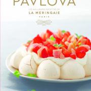 Pavlova – Les meilleures recettes de la Meringaie –