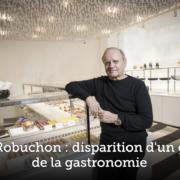 Joël Robuchon – Perte d'un grand chef, la grande cuisine à nouveau orpheline