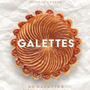 Beaux livres de chefs pÂtissiers – Galettes par Christophe Felder et Camille Lesecq