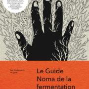 Tout savoir sur la fermentation avec le Guide Noma de la fermentation