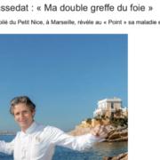 Gérald Passédat – Le chef trois étoiles témoigne après sa longue maladie : «Je veux profiter de ma position pour être le porte-voix de ceux qui sont atteints d'une maladie du foie.»