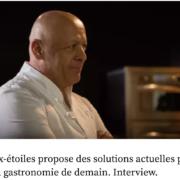 Thierry Marx – : » cela me désole de voir que certains vont au KFC en parlant de«restaurant»»