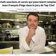 Dans le Sud, la presse imagine déjà qui pourrait remplacer le chef JF Piège dans Top Chef 2020