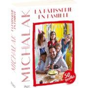 La Pâtisserie en Famille par Christophe Michalak – Délicieuse sortie de livre pour mettre la main à la pâte en famille