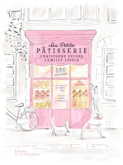 Livre Ma Petite Patisserie Christophe Felder Camille