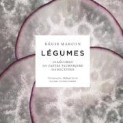 «LEGUMES» par Régis Marcon – La nature en majesté dans l'assiette