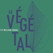 Un Jour, Un Livre «Le Végétal» par William Ledeuil