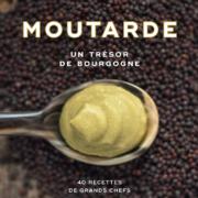 Un livre, un jour – «Moutarde, un trésor de Bourgogne» de Bénédicte Bortoli