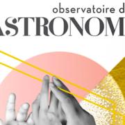 LA LISTE – The World's Best Restaurant Selection – Nous nous sommes penchés sur l'Observatoire de la Gastronomie