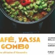 Livre «Mafé, Yassa et Combo» d'Alexandre Bella Ola – La cuisine africaine sur le devant de la scène