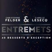 Un jour, un livre «Entremets» de Christophe Felder & Camille Lesecq