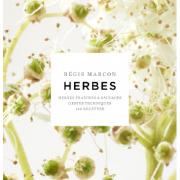Herbes, Fraîches et Sauvages – Dans son nouveau livre Régis Marcon vous amène en pleine nature découvrir les herbes de sa région