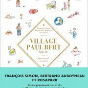 Village Paul Bert – Un livre heureux – François Simon, Bertrand Auboyneau et Rosapark
