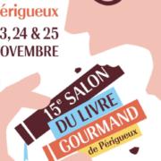 Salon du Livre Gourmand de Périgueux – Retenez la date 23, 24 & 25 novembre 2018