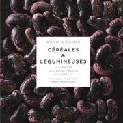 Livre de chef – Céréales & Légumineuses – Régis Marcon au coeur de la paysannerie française