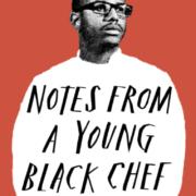» Notes From a Young Black Chef » – ( Notes d'un jeune chef Noir )… trajet d'apprentissage face au racisme dans les cuisines
