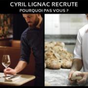 Le Groupe Cyril Lignac lance une campagne de recrutement… pourquoi pas vous ?