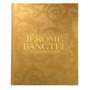 Jérôme Banctel – La Réserve Paris – un livre, un chef, un lieu