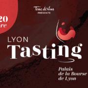Terre de vins présente Lyon Tasting – Palais de la Bourse Lyon – 3è édition les 19&20 octobre 2019