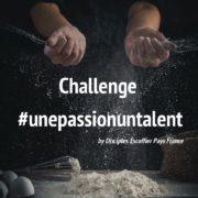 «Une passion un talent» – #unepassionuntalent – nouveau challenge des Disciples d'Escoffier Pays France
