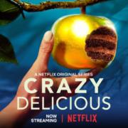 Crazy Delicious, des Mets & des Merveilles sur Netflix