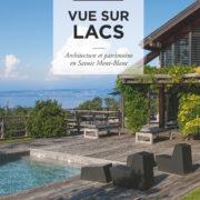 Rêve d'été et Vue sur lacs – en Savoie Mont-Blanc, de lac en lac – fraicheur, gastronomie, architecture et patrimoine