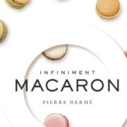Un Livre, Un Jour – «Infiniment Macaron» – Pierre Hermé