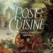 Un Jour, Un Livre «Post Cuisine» par Guillaume Sanchez