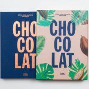 La Bible du Chocolat – «Chocolat» par Stéphane Bonnat, Elisa Montiel & Julien Bouré