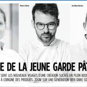 Aurélien Rivoire, Pierre Chirac, Morgane Raimbaud … ces pâtissiers même pas trentenaire qui bousculent l'ordre établi