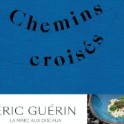 Un jour, un livre – Chemins Croisés – Eric Guérin