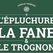 Un jour, Un livre «l'Epluchure, la Fane & le Trognon» d'Aurélie Thérond
