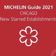 Les nouveaux étoilés du Guide Michelin Chicago – 2 nouveaux 2 Etoiles – 1 nouveau 1 Etoile
